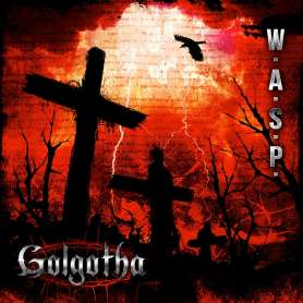 W.A.S.P - Golgotha