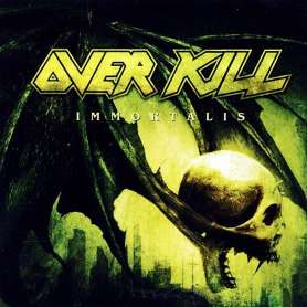 OVER KILL - Immortalis