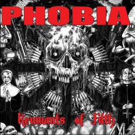 PHOBIA Remnants of Filth