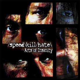 SPEED KILL HATE - Acts Of...
