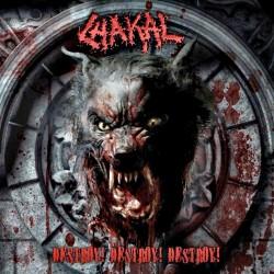 CHAKAL - Destroy! Destroy!...