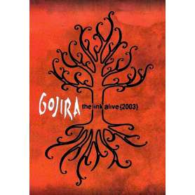 GOJIRA - The LInk Alive...