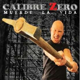 CALIBRE ZERO - Muerde la Vida