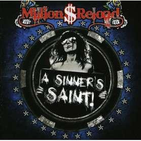 MILLION DOLAR RELOAD - A Sinner's Saint