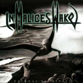 IN MALICE'S WAKE - Eternal...