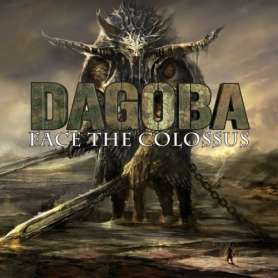 DAGOBA - Face The Colossus...