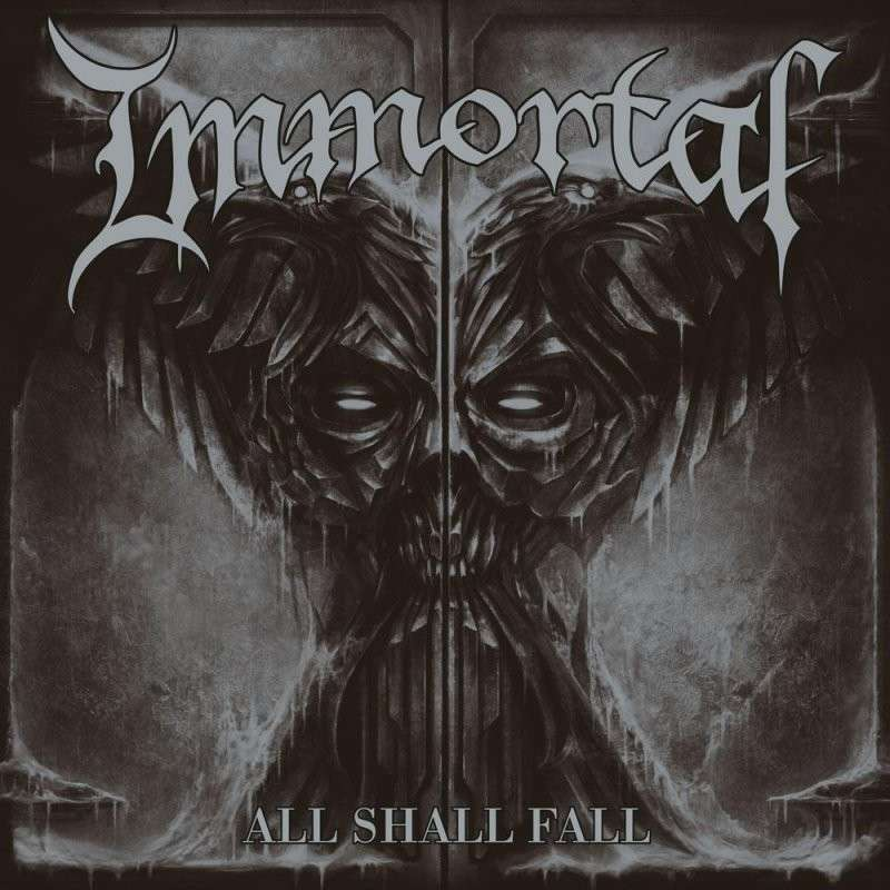 IMMORTAL All shall fall