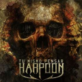 HARPOON - Tu Mismo Pensar