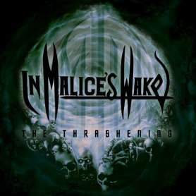 IN MALICE'S WAKE - The...