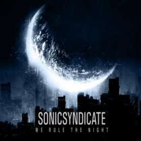 SONIC SYNDICATE We rule the...