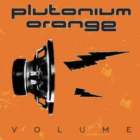 PLUTONIUM ORANGE Volume