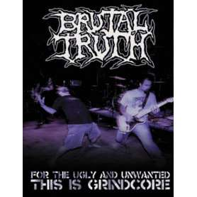 BRUTAL TRUTH - For The Ugly...