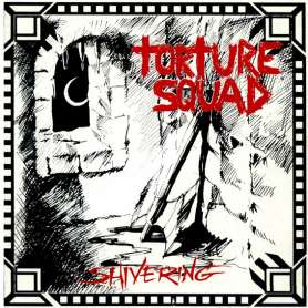 TORTURE SQUAD - Shivering