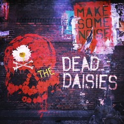 THE DEAD DAISIES - MAKE SOME NOISE