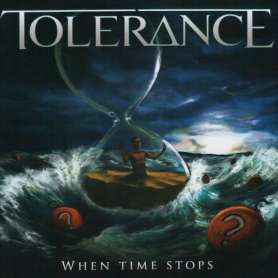 TOLERANCE - When Time Stops