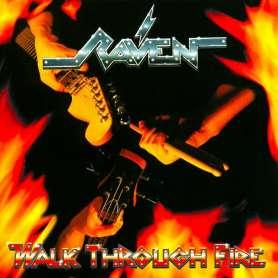 RAVEN - Walk through fire - Cd