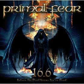PRIMAL FEAR - 16.6 (Before...