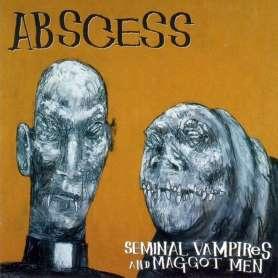 ABSCESS - Seminal Vampires...
