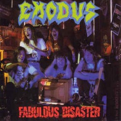EXODUS - Fabulous Disaster...