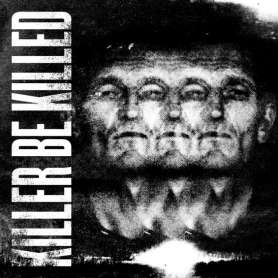 KILLER BE KILLED - Killer...