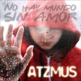 ATZMUS - No hay mundo sin amor