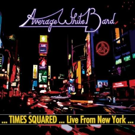 AVERAGE WHITE BAND - Time Squared live from new york