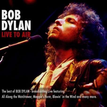 BOB DYLAN - LIVE TO AIR