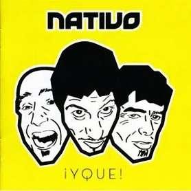NATIVO  - ¡Y que!
