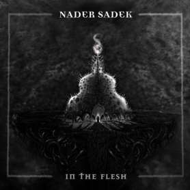 NADER SADEK - In The Flesh