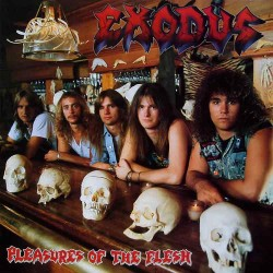 EXODUS - Pleasures Of The...