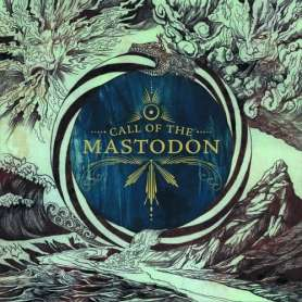 MASTODON - Call of the...