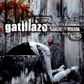 GATILLAZO - Sangre Y Mierda