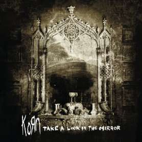 KORN  - Take a look in the...