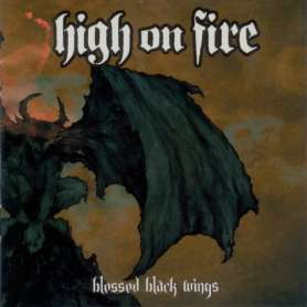HIGH ON FIRE - Blessed...