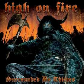 HIGH ON FIRE - Surrounded...