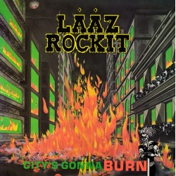 LAAZ ROCKIT - CITYS GONNA BURN