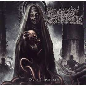 BLOODY VIOLENCE - DIVINE...