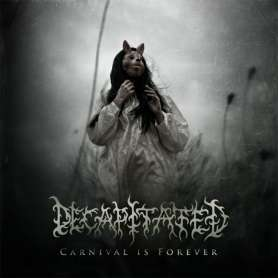 DECAPITATED - Carnival is...