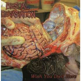 BESTIAL DEVASTATION - Wish...