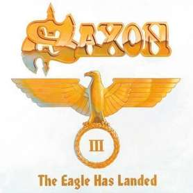 SAXON The eagle has landed III