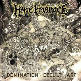 HATE EMBRACE - Domination ....