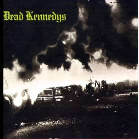 DEAD KENNEDYS - Fresh fruit for rotting vegetables - Cd