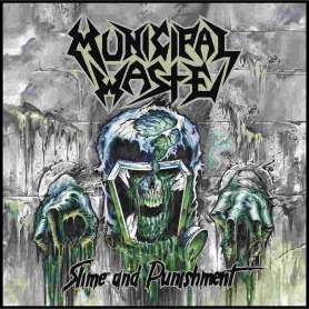 Municipal Waste - Slime And...