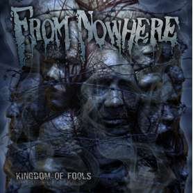 FROM NOWHERE - Kingdom of fools