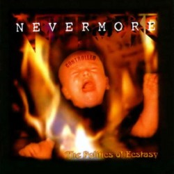 NEVERMORE - POLITICS OF...