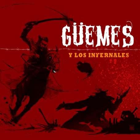 GUEMES - Guemes y los infernales - Cd