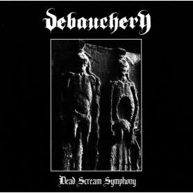 DEBAUCHARY - Dead scream...