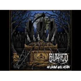 BURIED - No grave will retain