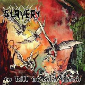SLAVERY - To kill in cold...
