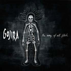 GOJIRA THE WAY OF ALL FLESH